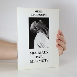 náhled knihy - Mes maux par mes mots