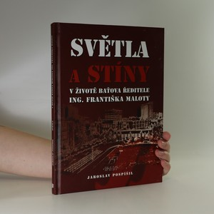 náhled knihy - Světla a stíny v životě Baťova ředitele Ing. Františka Maloty