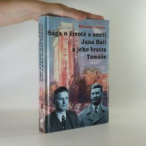 náhled knihy - Sága o životě a smrti Jana Bati a jeho bratra Tomáše
