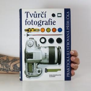 náhled knihy - Tvůrčí fotografie.Praktická ilustrovaná příručka