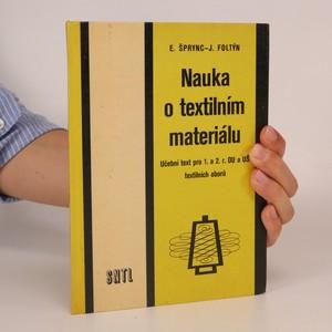 náhled knihy - Nauka o textilním materiálu pro 1. a 2. ročník odborných učilišť a učňovských škol textilních oborů