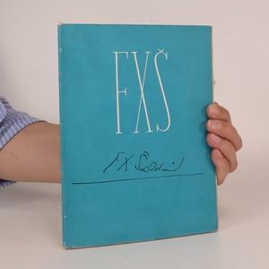 náhled knihy - F. X. Šalda 1867-1937 Několik slov o věcech časových i nadčasových