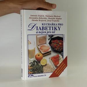 náhled knihy - Kuchařka pro diabetiky a nejen pro ně : 485 receptů