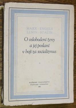 náhled knihy - O oslobodení ženy a jej poslání v boji za socializmus : Výber článkov, prejavov a úryvkov z diel klasikov marxizmu-leninizmu