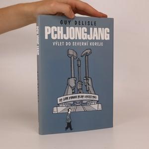 náhled knihy - Pchjongjang. Výlet do Severní Koreje.