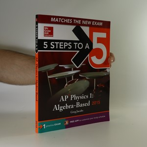 náhled knihy - 5 Steps to a 5 AP Physics 1 Algebra-based, 2015 Edition