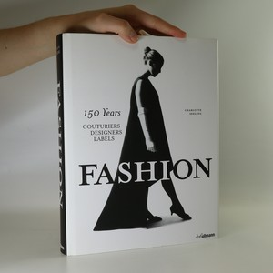 náhled knihy - Fashion. 150 Years of Couturiers, Designers, Labels.