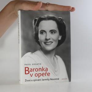 náhled knihy - Baronka v opeře. Život a zpívání Jarmily Novotné.