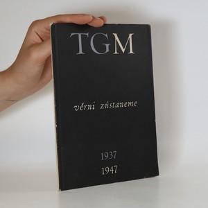 náhled knihy - Věrni zůstaneme TGM 1937-1947. Literární sborník k desátému výročí smrti presidenta Osvoboditele Tomáše Garrigua Masaryka