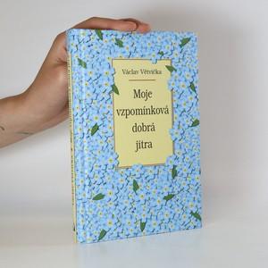 náhled knihy - Moje vzpomínková dobrá jitra (podpis autora)