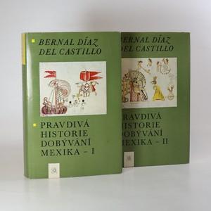 náhled knihy - Pravdivá historie dobývání Mexika I-II (2 svazky)