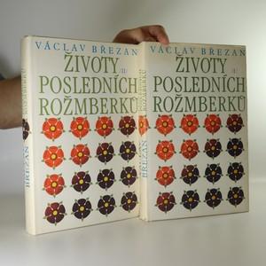 náhled knihy - Životy posledních Rožmberků I. a II. (2 svazky)