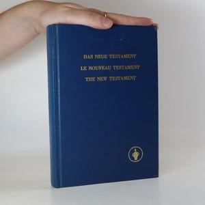 náhled knihy - Das Neue Testament. Le Nouveau Testament. The New Testament