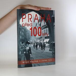 náhled knihy - Praha před 100 lety. Líčení pražského života slovem i obrazem