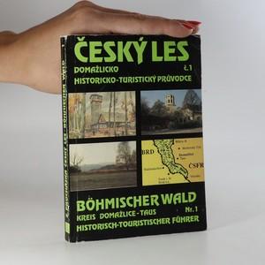 náhled knihy - Český les - Domažlicko. Böhmischer Wald - Kreis Taus. Historicko-turistický průvodce č.1
