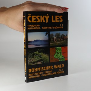 náhled knihy - Český les - Tachovsko. Böhmischer Wald-Kreis Tachau. Historicko-turistický průvodce č. 2