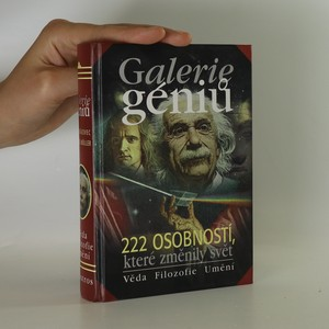 náhled knihy - Galerie géniů aneb kdo byl kdo. 222 osobností, které změnily svět