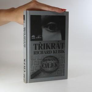 náhled knihy - Třikrát Richard Kubík