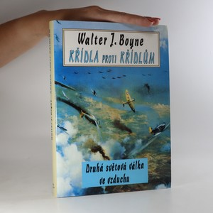 náhled knihy - Křídla proti křídlům. Letectvo ve druhé světové válce