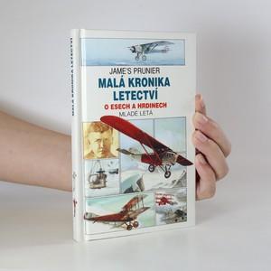 náhled knihy - Malá kronika letectví. O esech a hrdinech. Mladé letá