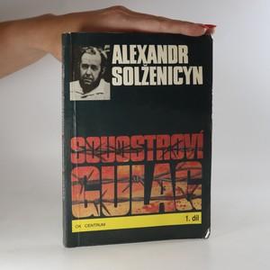 náhled knihy - Souostroví Gulag. 1. díl