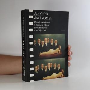 náhled knihy - Jací jsme. Česká společnost v hraném filmu devadesátých a nultých let
