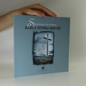 náhled knihy - S fotografy po stopách Karla Hynka Máchy
