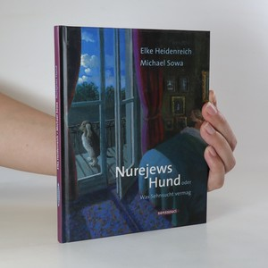 náhled knihy - Nurejews Hund, oder, Was Sehnsucht vermag