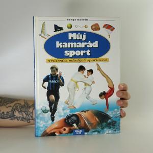 náhled knihy - Můj kamarád sport. Průvodce mladých sportovců