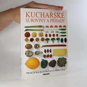náhled knihy - Kuchařské suroviny a přísady. Praktická ilustrovaná příručka