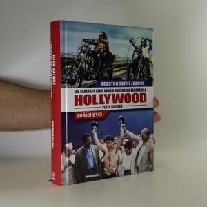 náhled knihy - Bezstarostní jezdci, zuřící býci. Jak generace sexu, drog a rokenrolu zachránila Hollywood