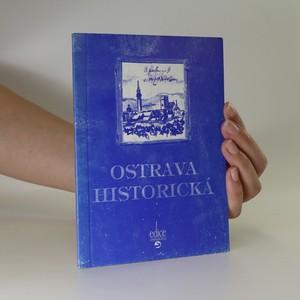 náhled knihy - Ostrava historická, aneb, Jak žili naši předkové