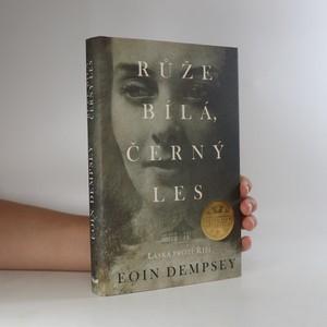 náhled knihy - Růže bílá, černý les