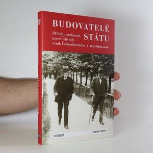 náhled knihy - Budovatelé státu. Příběhy osobností, které ovlivnily vznik Československa