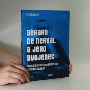 náhled knihy - Gérard de Nerval a jeho dvojenec. Divadlo francouzského romantismu očima melancholika