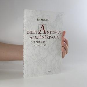 náhled knihy - Diletantismus a umění života. Od Montaigne k Bourgetovi