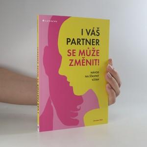 náhled knihy - I váš partner se může změnit! Návod na šťastný vztah