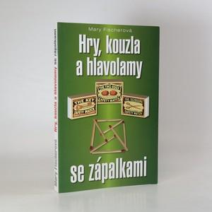 náhled knihy - Hry, kouzla a hlavolamy se zápalkami