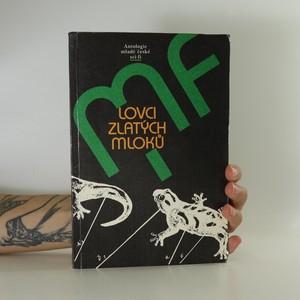 náhled knihy - Lovci zlatých mloků. Antologie mladé české sci-fi