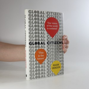 náhled knihy - Global citizens. How our vision of the world is outdated, and what we can do about it