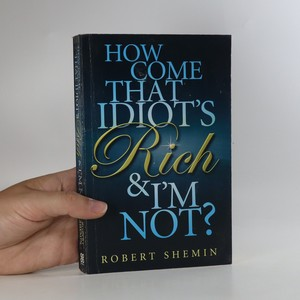 náhled knihy - How Come That Idiot's Rich and I'm Not?