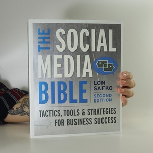 náhled knihy - The social media bible. Tactics, tools & strategies for business success