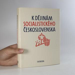 náhled knihy - K dějinám socialistického Československa
