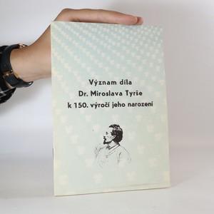 náhled knihy - Význam díla Dr. Miroslava Tyrše k 150. výročí jeho narození
