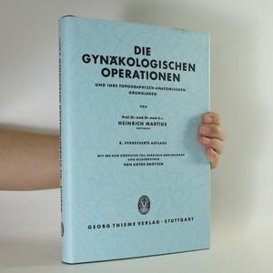 náhled knihy - Die Gynäkologischen Operationen und ihre Topographisch-Anatomischen Grundlagen