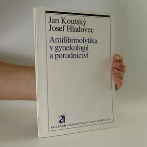 náhled knihy - Antifibrinolytika v gynekologii a porodnictví