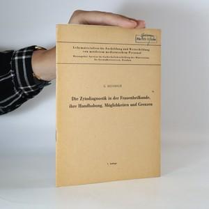 náhled knihy - Die Zytodiagnostik in der Frauenheilkunde, ihre Handhabung, Möglichkeiten und Grenzen
