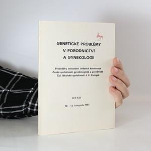 náhled knihy - Genetické problémy v porodnictví a gynekologii