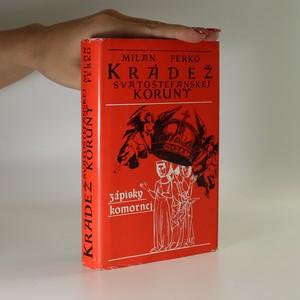 náhled knihy - Krádež svätoštefanskej koruny. Zápisky komornej