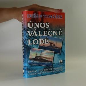 náhled knihy - Únos válečné lodě. Odvážná akce českých námořníků za první světové války na Jadranu